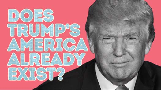 Does Trump's America Already Exist?