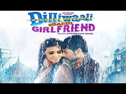 dilli wali zalim girlfriend movie 2015 Full Hindi Movie