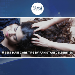 5 BEST HAIR CARE TIPS BY PAKISTANI CELEBRITIES