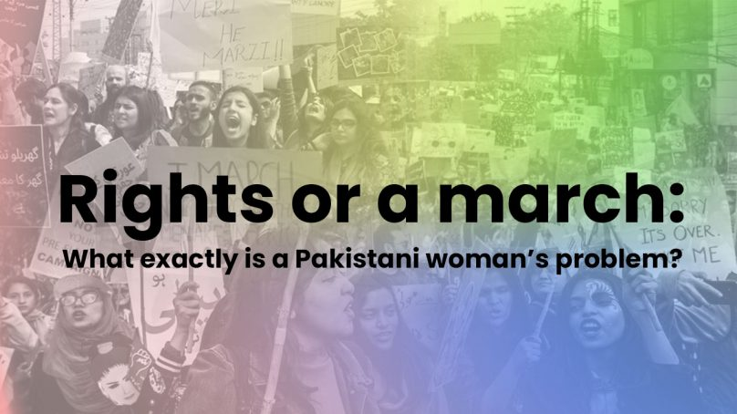 Rights or a march: What exactly is a Pakistani woman's problem?