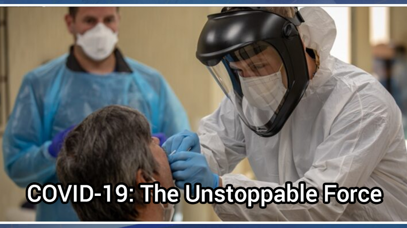 COVID-19: The unstoppable force