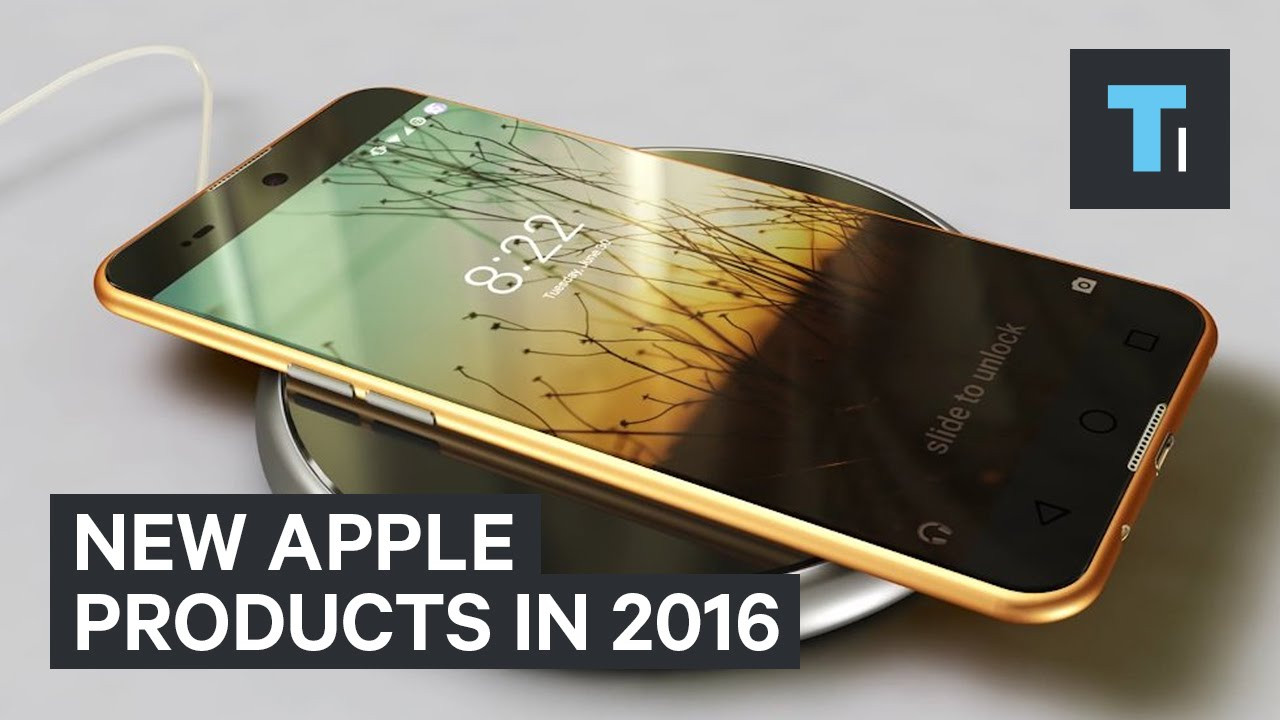 New Apple Products In 2016