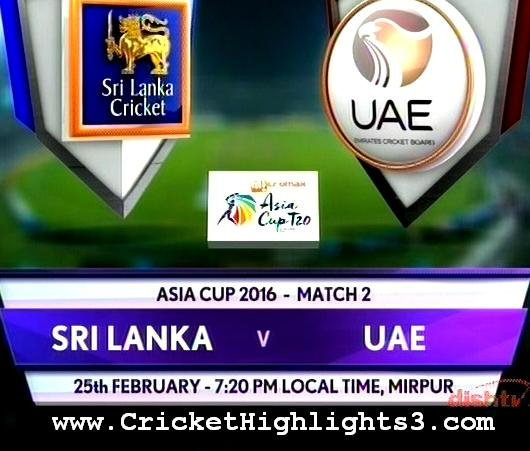 Asia cup 2016 T-20 2nd Match full Highlights : Srilanka vs UAE