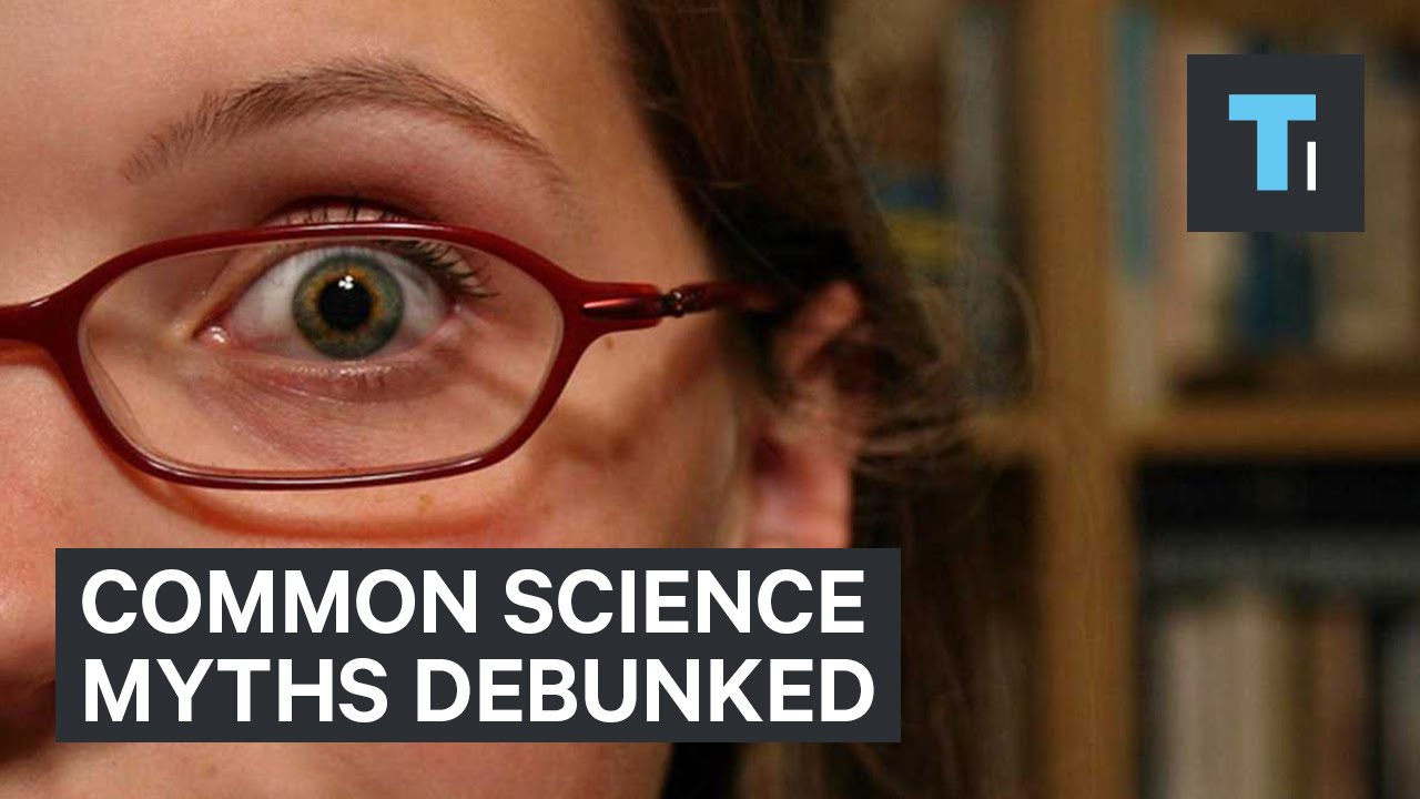 Common Science Myths Debunked