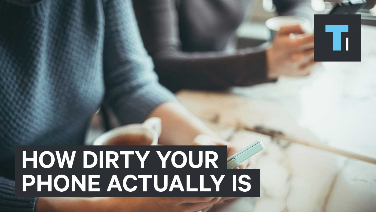 How Dirty Your Phone Actually Is