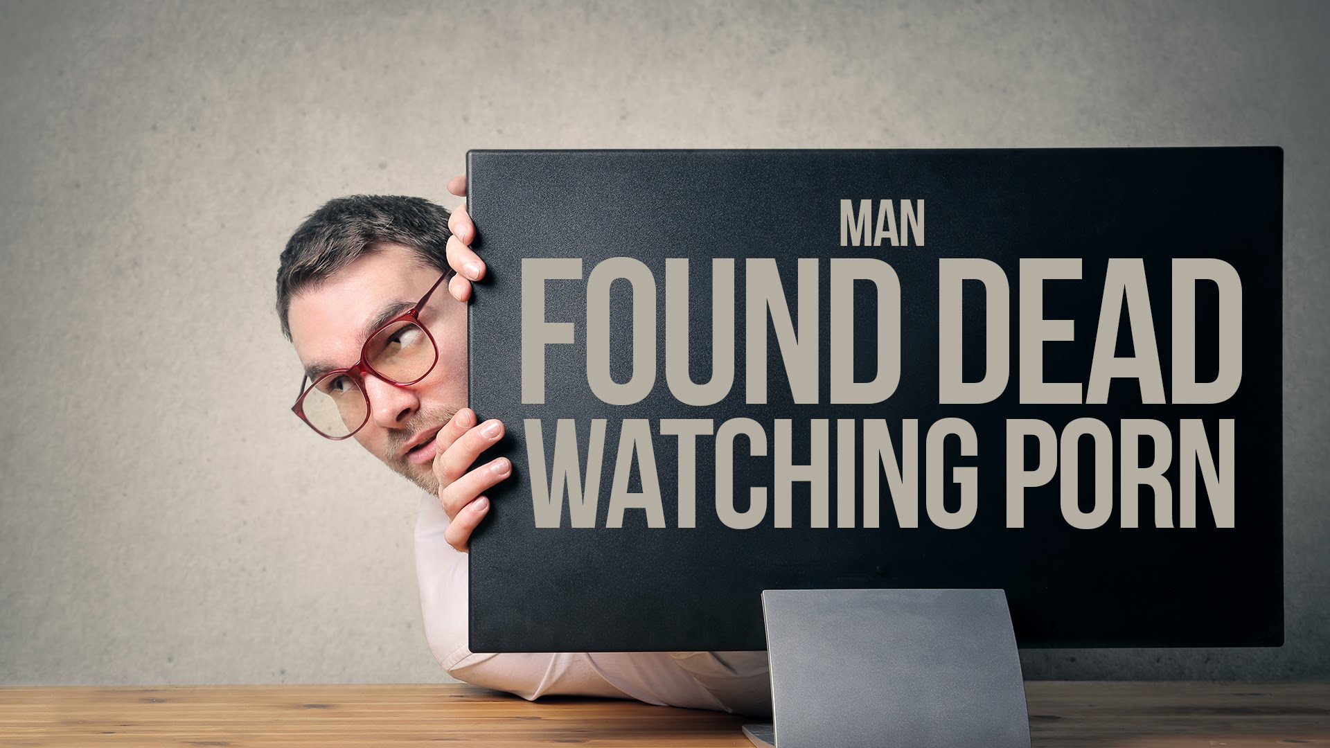 Found Dead Watching Porn (Porn Addiction)