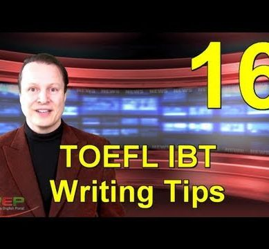 Learn English with Steve Ford – TOEFL 16 – TOEFL IBT Writing Tips – Advanced English Grammar