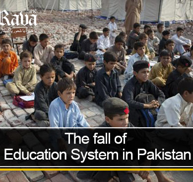 The Fall of Education System in Pakistan – Rava Special Report