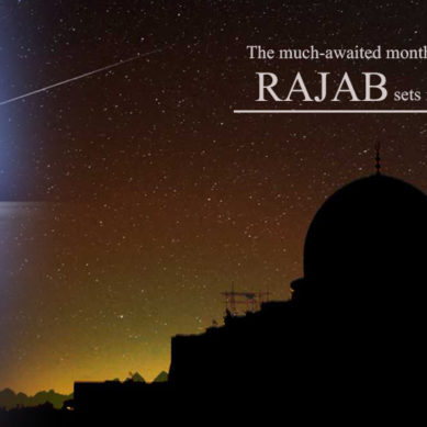 The much-awaited month of Rajab sets in