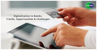 Digitization likely to transform the banking sector