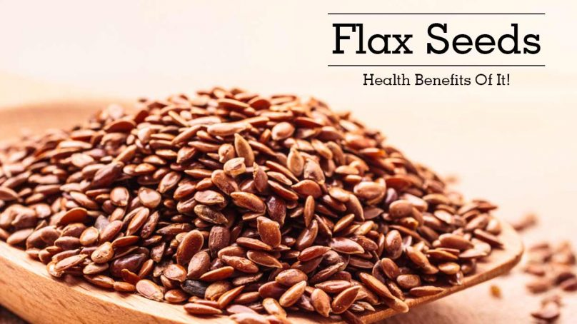 Benefits of flaxseeds, the new wonder food!