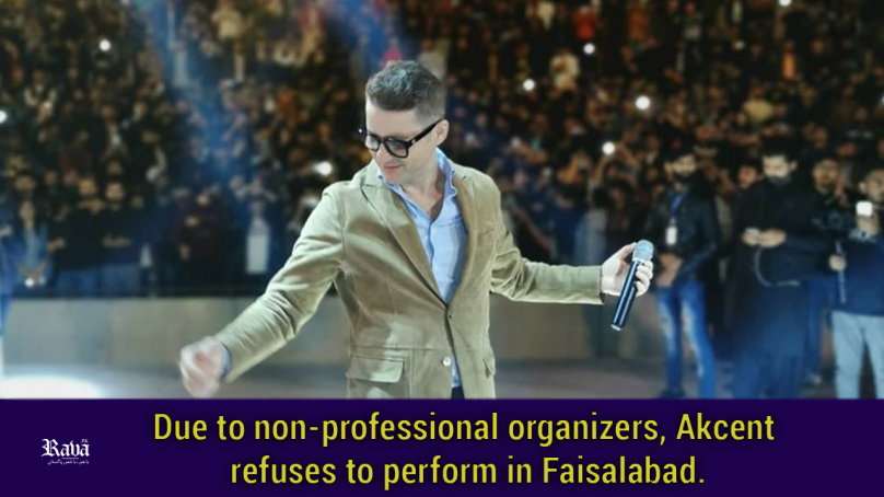 Due to Non-Professional Organizers, Akcent Refuses to Perform in Faisalabad