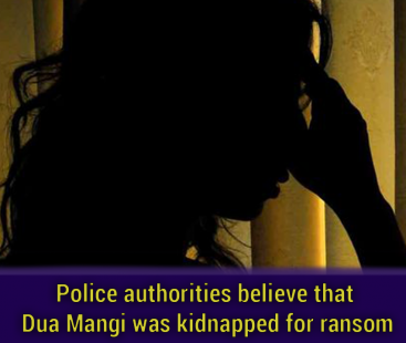 Police authorities believe that Dua Mangi was kidnapped for ransom
