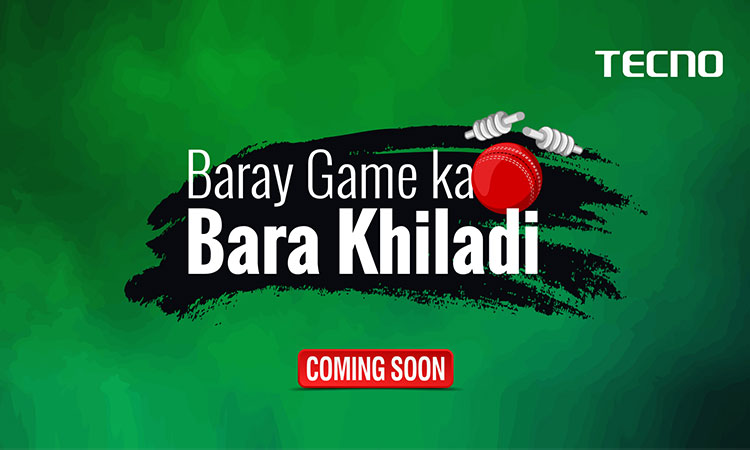 "Watch out for the next exciting campaign by Tecno: ""Baray Game Ka Bara Khiladi """