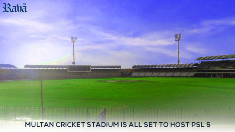 Multan Cricket Stadium is all set to host PSL 5