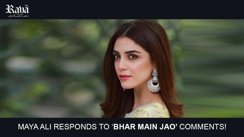 Maya Ali responds to 'bhar main jao' comments!