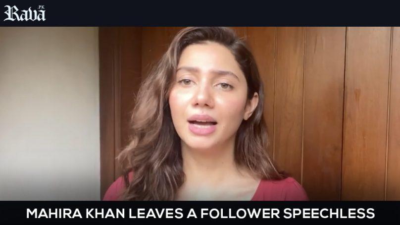 Mahira Khan leaves a follower speechless