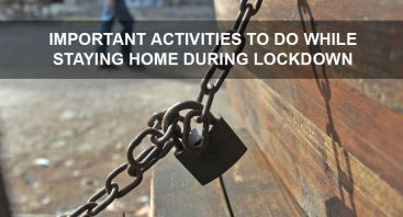 Important activities to do while staying home during lockdown
