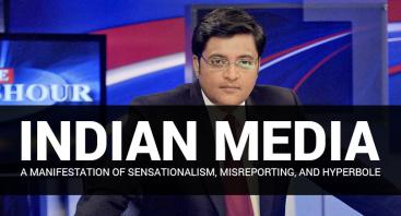 Indian media—a manifestation of sensationalism, misreporting, and hyperbole