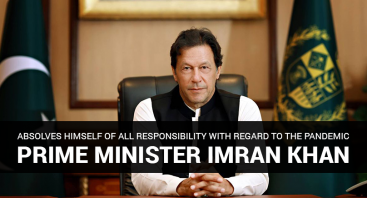 Prime Minister Imran Khan Absolves Himself of All Responsibility with Regard to the Pandemic