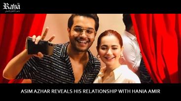 Asim Azhar reveals his relationship with Hania Amir