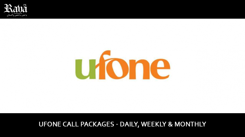 Ufone Call Packages – Daily, Weekly & Monthly