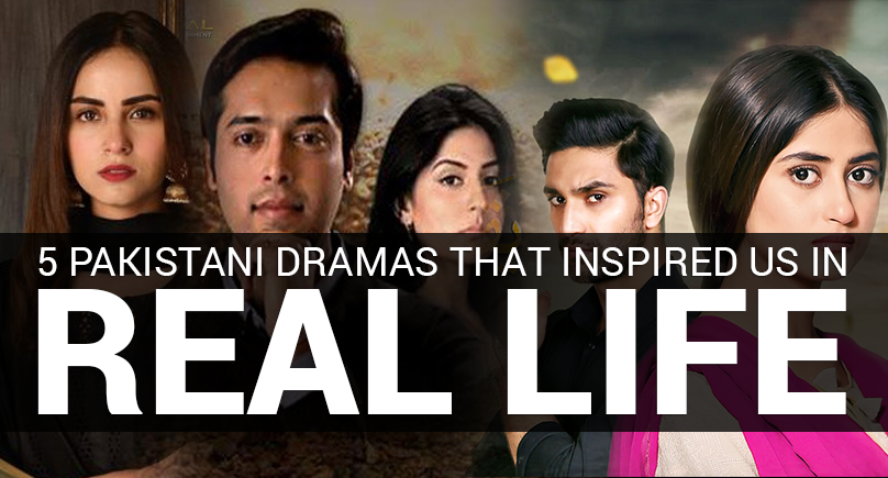 5 Pakistani Dramas That Inspired Us in Real Life