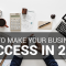 How to Make Your Business a Success in 2020