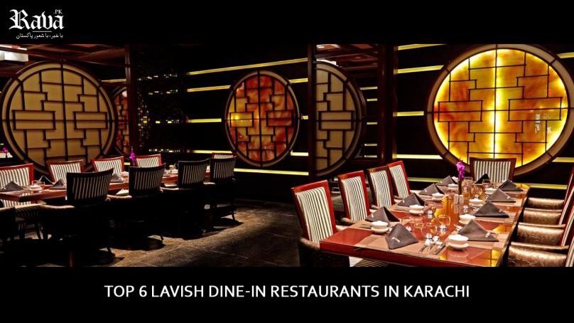 Top 6 Lavish Dine In Restaurants in Karachi 808x454
