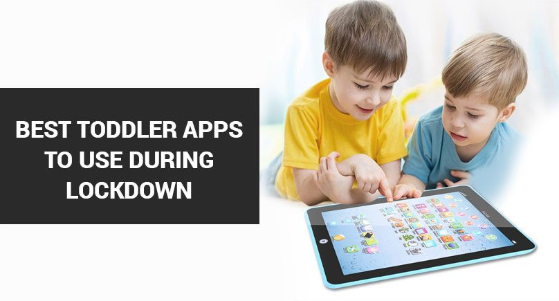 Best Toddler Apps to Use during Lockdown