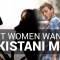 What Women Want in Pakistani Men