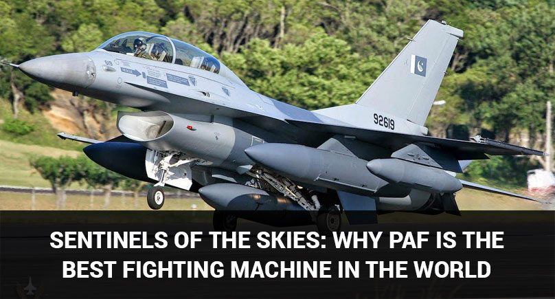 Sentinels of the Skies: Why PAF is the best Fighting Machine in the World