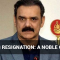 Bajwa's resignation: A noble gesture