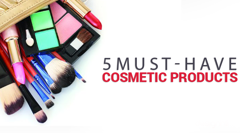 5 Must-have Cosmetic Products