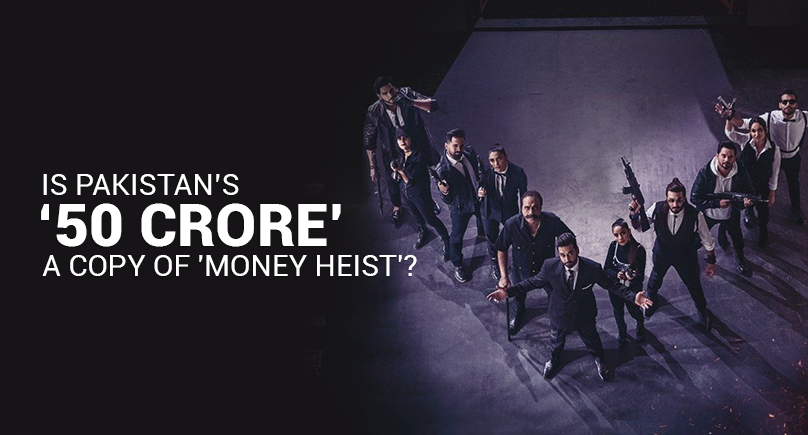 Is Pakistan's '50 Crore' A Copy Of 'Money Heist'?