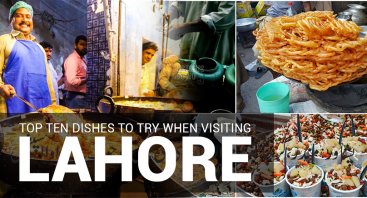 Top Ten Dishes to Try When Visiting Lahore