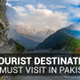10 Tourist Destinations You Must Visit in Pakistan