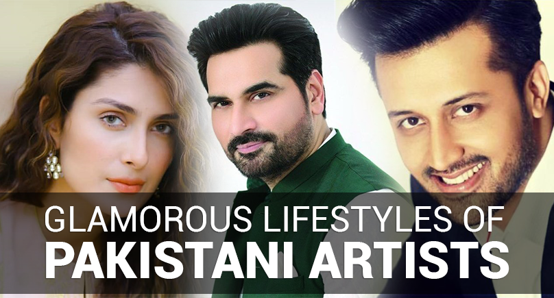 Glamorous Lifestyles of Pakistani Artists