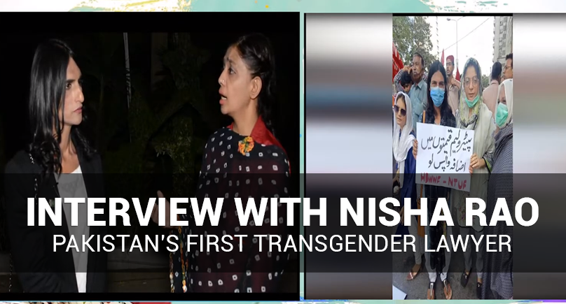Interview with Nisha Rao: Pakistan's First Transgender Lawyer