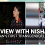 Interview with Nisha Rao : Pakistan's First Transgender Lawyer