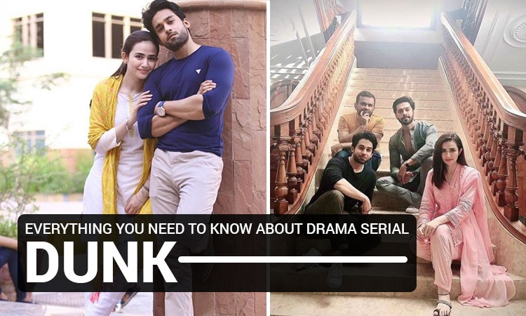 Everything You Need to Know About Drama Serial 'Dunk '