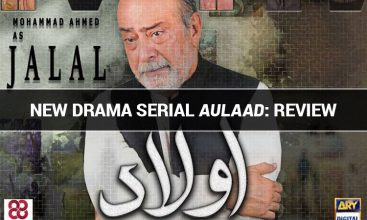 New Drama Serial Aulaad: Review