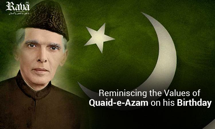 Reminiscing the Values of Quaid-e-Azam on His Birthday