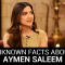 Unknown Facts about Aymen Saleem